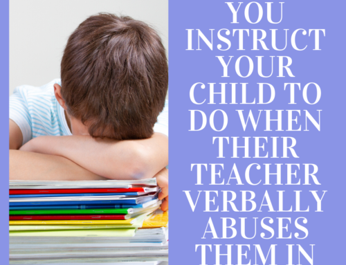 5 things to do when your child is being verbally abused by a teacher